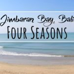 Four Seasons Bali at Jimbaran Bay: Perfect Escape to Pamper Body & Soul