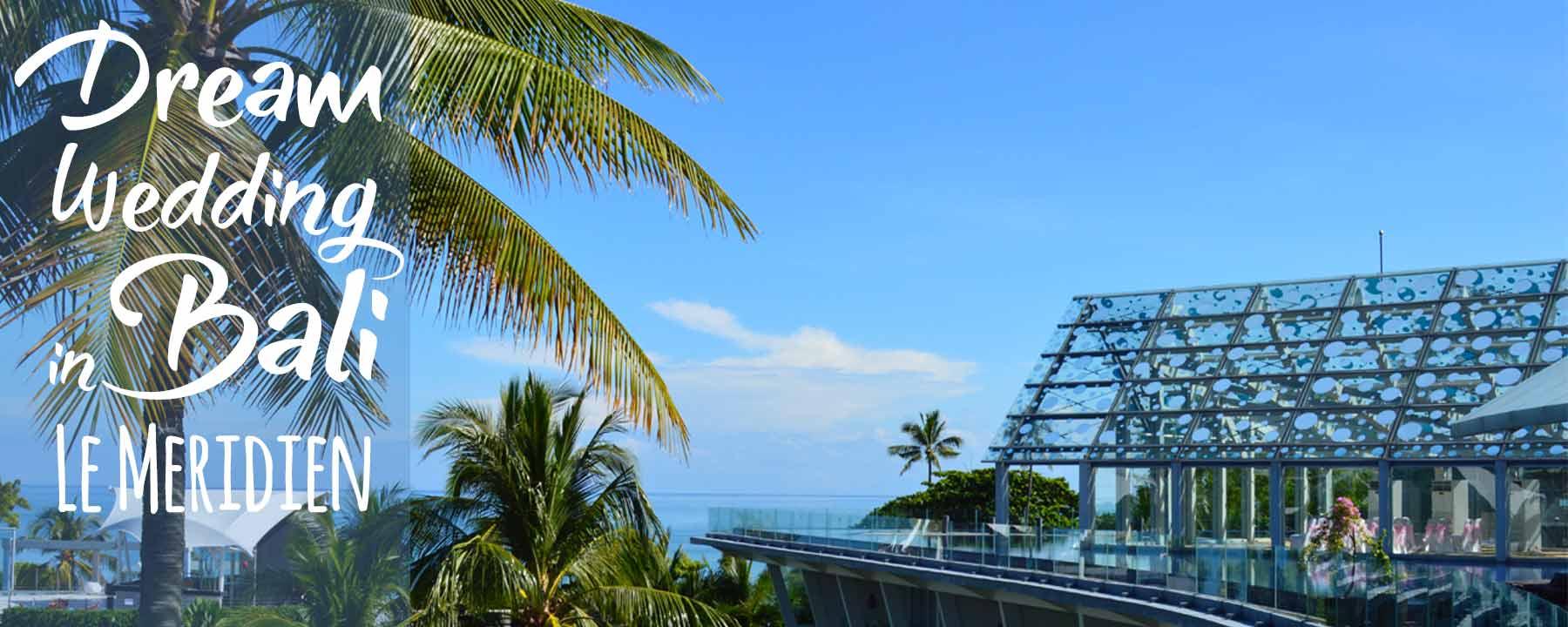 Destination Wedding, Rooftop Luxury at Le Méridien Bali Jimbaran Bay