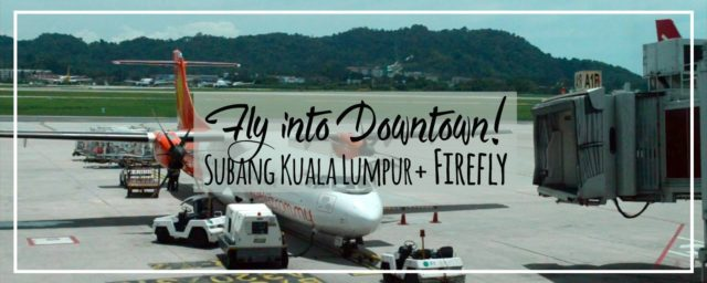Penang to Downtown Kuala Lumpur (NOT KLIA) with FireFly | Best Domestic Airline Option Subang