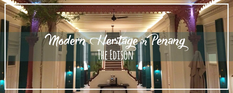 The Edison Penang – Fabulous Modern Heritage Boutique Hotel