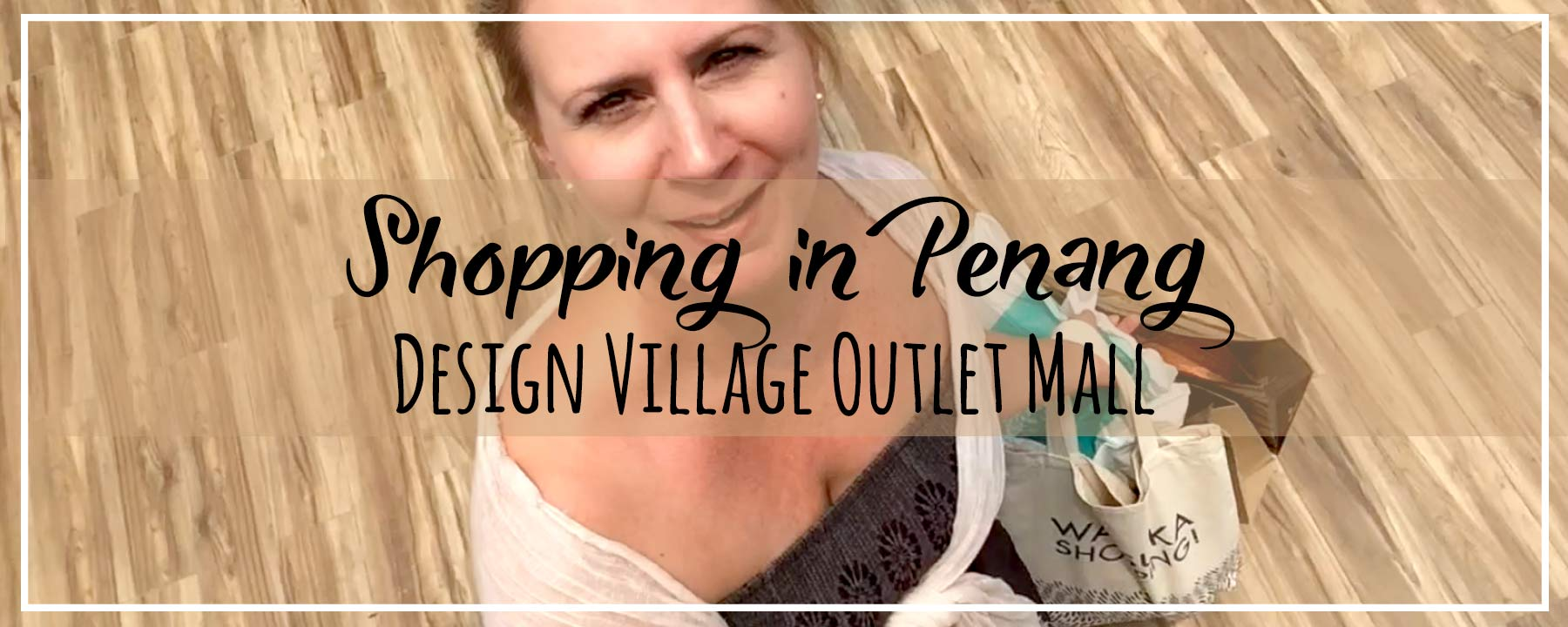 Cheap & Cheerful Shopping in Penang at Design Village, Biggest & Best Outlet Mall in Malaysia
