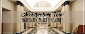 1 Min Tour | National Gallery Singapore's Architecture & Interior Design