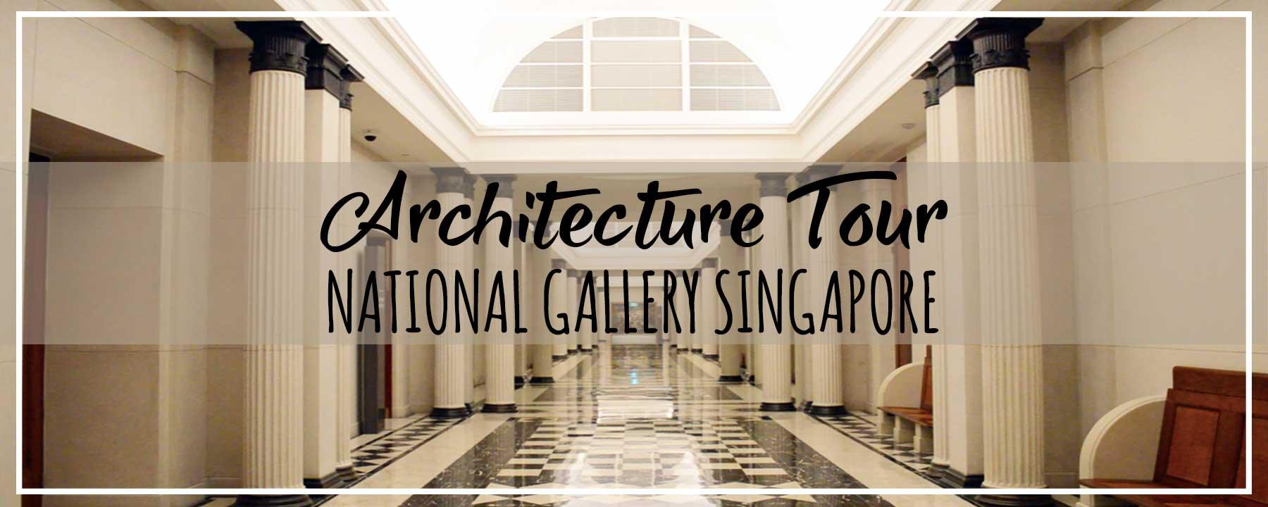 1 Min Tour | National Gallery Singapore's Architecture & Interior Design