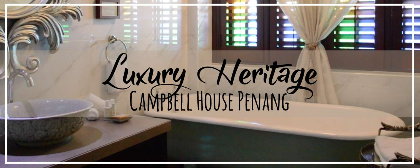 Penang   Charming Rooms @ Campbell House Luxury Heritage Hotel