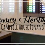 Penang | Charming Rooms @ Campbell House Luxury Heritage Hotel