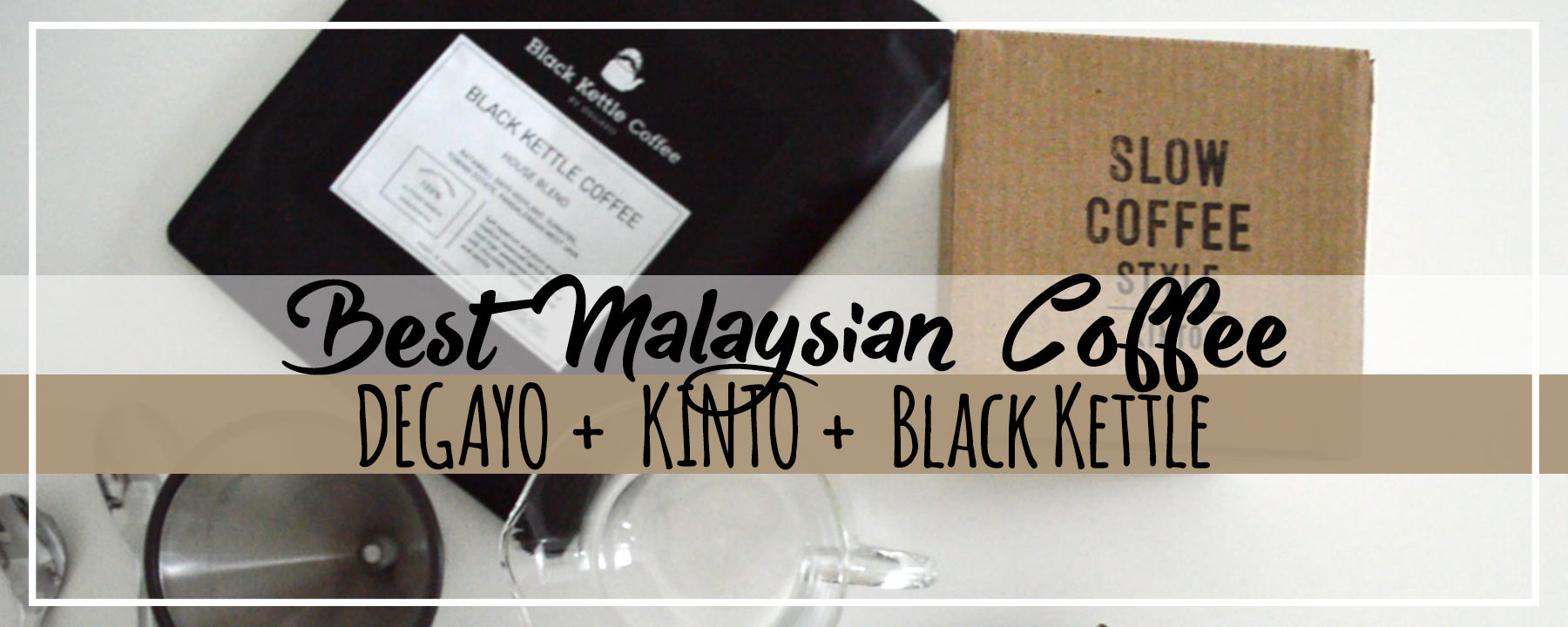 Video Review | Malaysian DEGAYO Coffee in Slow Brew Style by KINTO