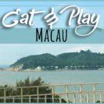Top 3 Things To Do In Macau