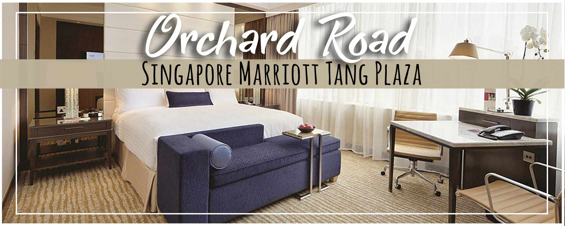 Singapore Marriott Tang Plaza Hotel | Orchard Road