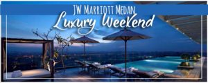 JW Marriott Medan | 5 Star Luxury Weekend Getaway