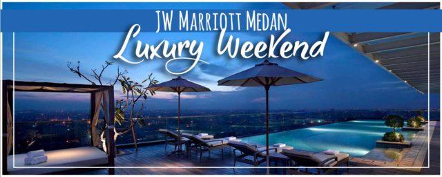 JW Marriott Medan | 5 Star Luxury Weekend Getaway