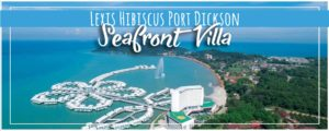 Lexis Hibiscus Port Dickson (4K) | Escape in Sea View Panorama Pool Villa