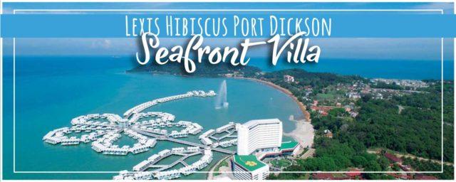 Lexis Hibiscus Port Dickson (4K) | Escape in Sea View Panorama Pool Villa