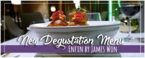 Enfin by James Won | New Degustation Dinner & Wine Pairing Menu