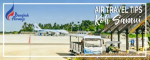 Bangkok Airways to Koh Samui | Best Airline to Travel from Kuala Lumpur