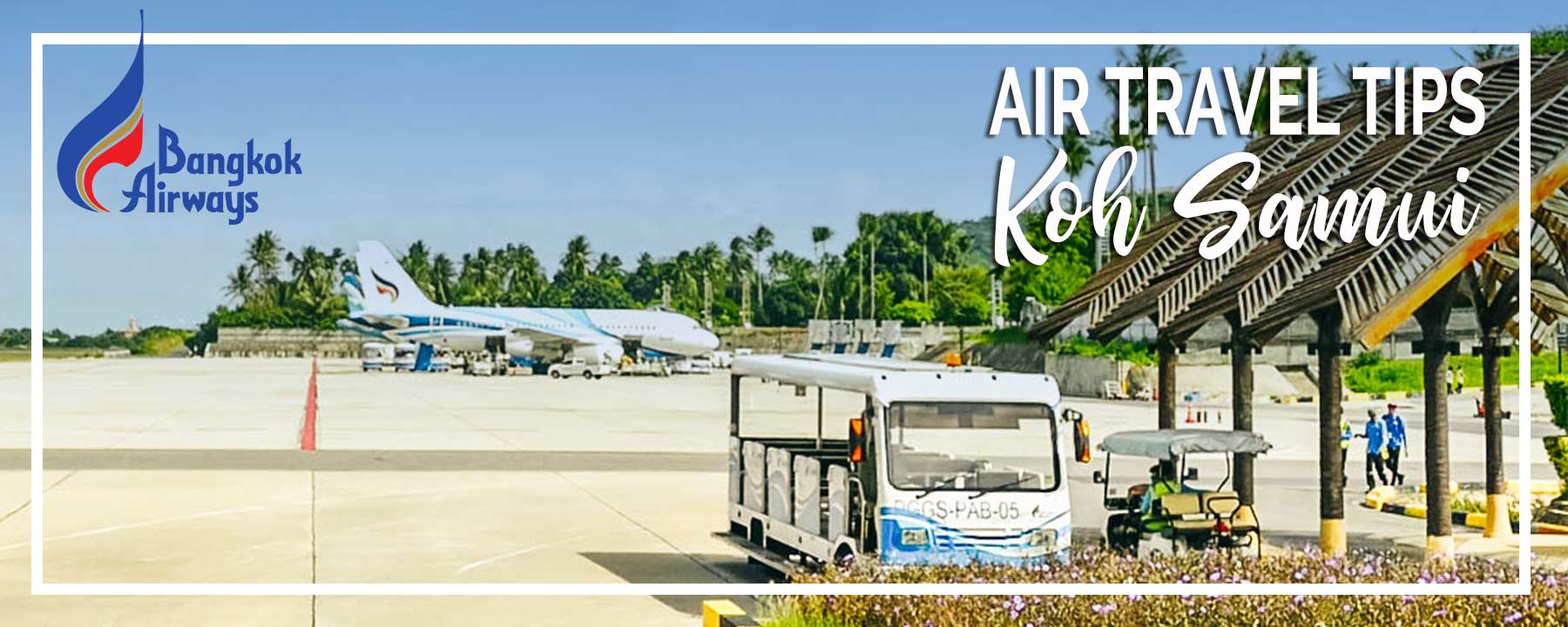 Bangkok Airways to Koh Samui | Best Airline to Travel from Kuala Lumpur